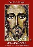 I Vangeli delle domeniche. Un minuto di commento alla Radio Vaticana. Anno C
