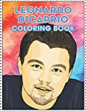 Leonardo DiCaprio Coloring Book: Coloring Books for Alls Fans of Leonardo DiCaprio with Fun, Easy and Relaxing Design