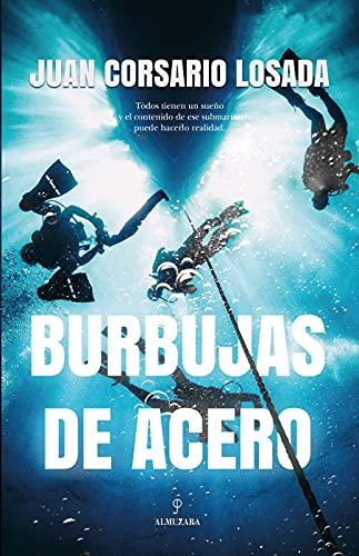 Burbujas de acero de Juan Corsario Losada