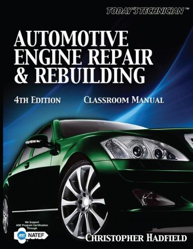 Today's Technician: Automotive Engine Repair & Rebuilding Classroom Manual