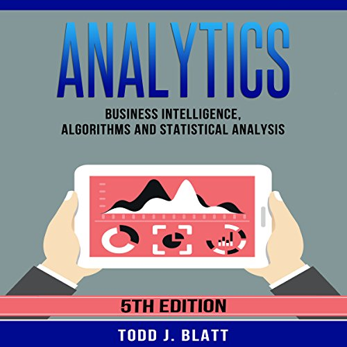 Analytics: Business Intelligence, Algorithms and Statistical Analysis cover art