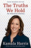 The Truths We Hold: An American Journey (Young Readers Edition)