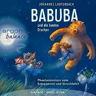 Babuba und die bunten Drachen - Phantasiereisen zum Entspannen und Einschlafen Titelbild