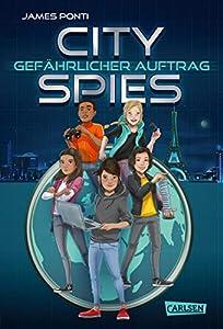 City Spies 1: Gefährlicher Auftrag: Actionreicher Spionage-Thriller für Jugendliche (German Edition)