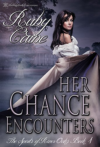 Her Chance Encounters (The Spirits of River Oaks Book 1)