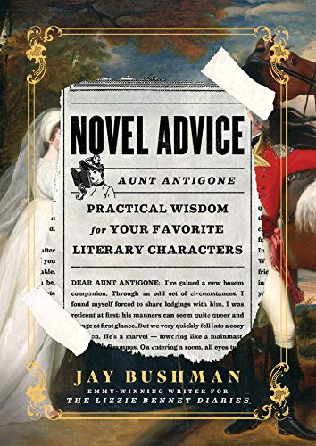 Compare Textbook Prices for Novel Advice: Practical Wisdom for Your Favorite Literary Characters  ISBN 9781982156299 by Bushman, Jay