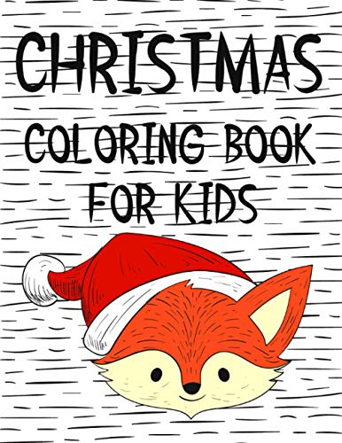 Christmas Coloring Book for Kids: Colorbooks for Girls and Boys - Coloring Books with Snowman, Santa Claus ,Xmas Tree, Reindeer for toddlers - Best ... Stories for any ages old children