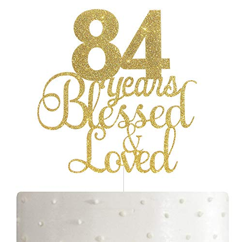 ALPHA K 84th Birthday/Anniversary Cake Topper – 84 Years Blessed & Loved Cake Topper with Gold Glitter