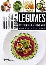 Légumes. 60 techniques - 500 pas à pas de Thierry Molinengo