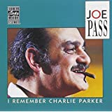 I Remember Charlie Parker by Joe Pass (1991-07-01)