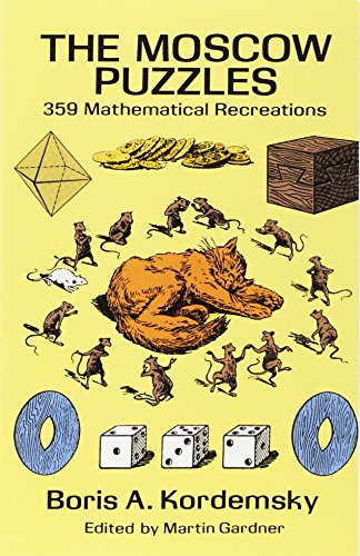 Compare Textbook Prices for The Moscow Puzzles: 359 Mathematical Recreations Dover Recreational Math First Thus Edition ISBN 9780486270784 by Kordemsky, Boris A.