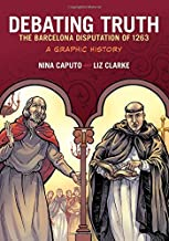 Debating Truth: The Barcelona Disputation of 1263, A Graphic History (Graphic History Series)
