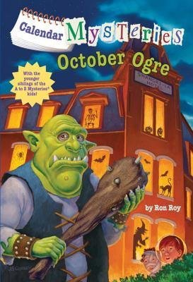 By Ron Roy Calendar Mysteries #10: October Ogre (A Stepping Stone Book(TM)) [Library Binding]
