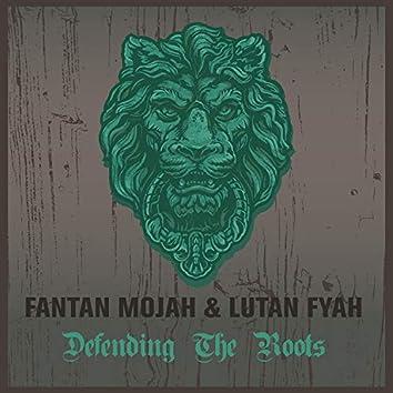 Fantan Mojah & Lutan Fyah Defending The Roots