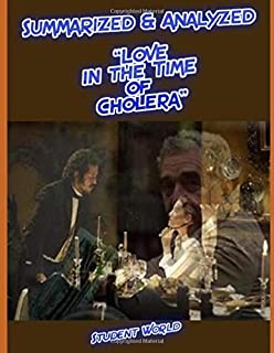 """Summarized & Analyzed: """"Love in the Time of Cholera"""""""