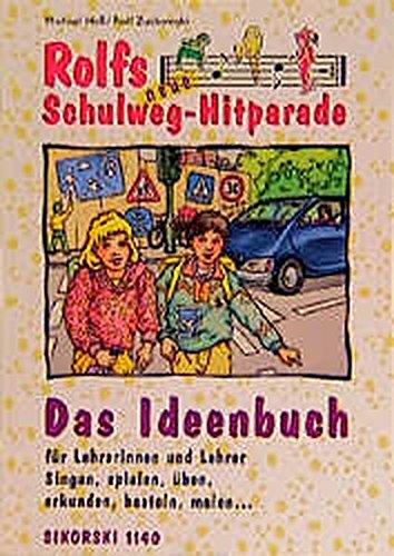 Rolfs neue Schulweg-Hitparade, Das Ideenbuch