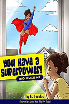 You Have a Superpower: Mindi PI Meets Mia by [Liz Faublas, Carlos Wallace, Alzeina Hajar]