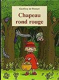 Chapeau rond rouge by Geoffroy de Pennart(2004-04-01) - KALï¿œIDOSCOPE (ï¿œDITIONS) - 01/01/2004
