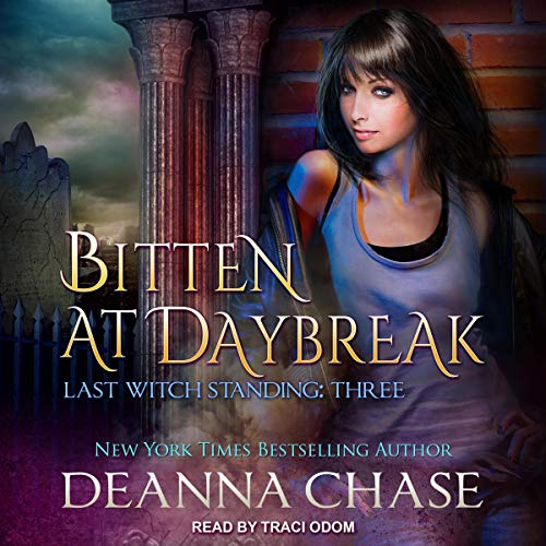Bitten at Daybreak     Last Witch Standing Series, Book 3              By:                                                                                                                                 Deanna Chase                               Narrated by:                                                                                                                                 Traci Odom                      Length: 5 hrs and 59 mins     4 ratings     Overall 4.5