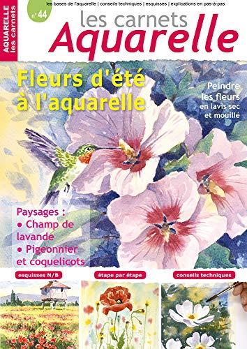 Les carnets aquarelle n°44: Peindre les fleurs d'été - 16 aquarelles expliquées en pas-à-pas (French Edition)