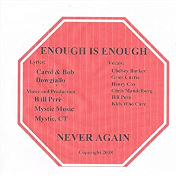 Enough Is Enough (Never Again)