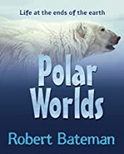 Polar Worlds: Life at the Ends of the Earth