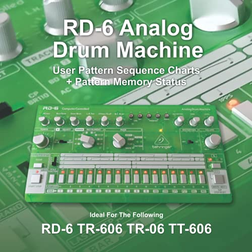 RD-6 Analog Drum Machine User Pattern sequence Charts: + Memory Status Ideal for RD-6, TR606 TR-06 and TT-606