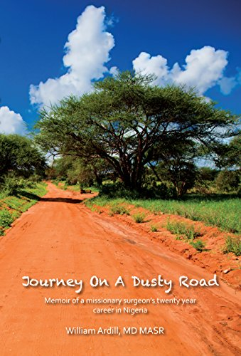 Journey On A Dusty Road: Memoir of a missionary surgeon's twenty year career in Nigeria (English Edition)