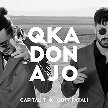Qka Don Ajo (feat. Gent Fatali)
