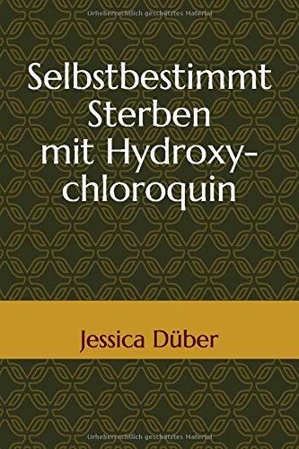 Selbstbestimmt Sterben mit Hydroxychloroquin