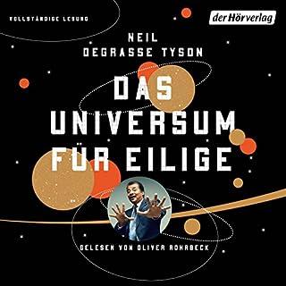 Das Universum für Eilige                   Autor:                                                                                                                                 Neil deGrasse Tyson                               Sprecher:                                                                                                                                 Oliver Rohrbeck                      Spieldauer: 4 Std. und 19 Min.     438 Bewertungen     Gesamt 4,5