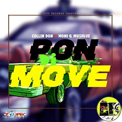 Pon Di Move (feat. Moni-Q Musique)