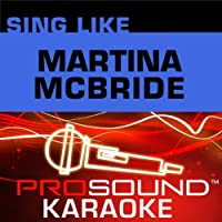 Sing Like Martina Mcbride [KARAOKE]
