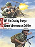 US Air Cavalry Trooper vs North Vietnamese Soldier: Vietnam 1965?68 (Combat, Band 51) - Chris McNab
