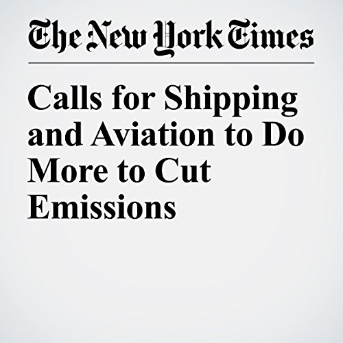 Calls for Shipping and Aviation to Do More to Cut Emissions cover art