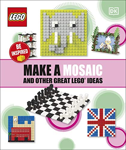 Make a Mosaic and Other Great LEGO Ideas (English Edition)