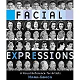 Facial Expressions - A Visual Reference for Artists by Mark Simon(2005-06-01) - Watson-Guptill - 01/01/2005