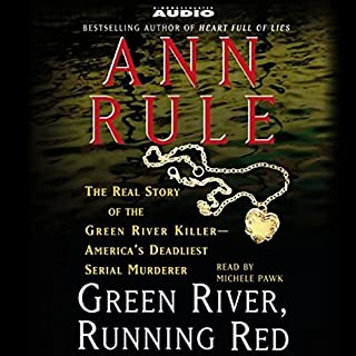 Green River, Running Red     The Real Story of the Green River Killer, America's Deadliest Serial Murderer              By:                                                                                                                                 Ann Rule                               Narrated by:                                                                                                                                 Michele Pawk                      Length: Not Yet Known     271 ratings     Overall 4.1