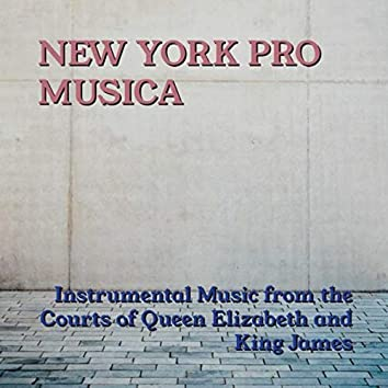 Instrumental Music From The Courts Of Queen Elizabeth And King James