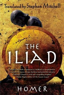 [The Iliad: (the Stephen Mitchell Translation)] [Author: Homer] [August, 2012]