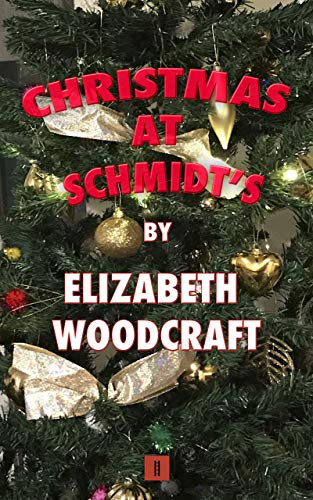 Christmas at Schmidt's by [Elizabeth  Woodcraft]