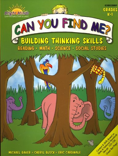 Can You Find Me?: Building Thinking Skills in Reading, Math, Science & Social Studies K-1 (Bright Mi