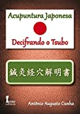 Acupuntura Japonesa. Decifrando o Tsubo (Em Portuguese do Brasil)