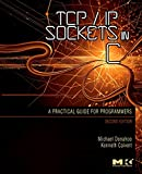 TCP/IP Sockets in C: Practical Guide for Programmers (Morgan Kaufmann Practical Guides)