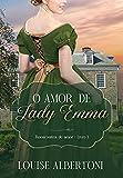 O amor de Lady Emma   Reencontros de amor - Livro 1