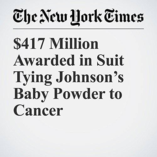 $417 Million Awarded in Suit Tying Johnson's Baby Powder to Cancer copertina