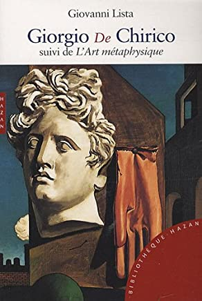 Giorgio De Chirico : Suivi de LArt métaphysique