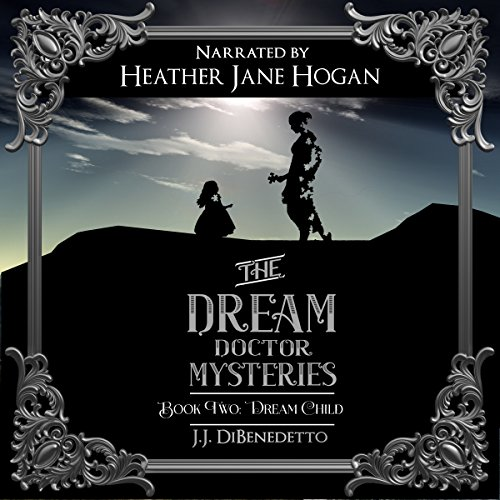 Dream Child     Dreams, Book 3               By:                                                                                                                                 J. J. DiBenedetto                               Narrated by:                                                                                                                                 Heather Jane Hogan                      Length: 11 hrs and 13 mins     10 ratings     Overall 4.8
