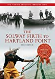 The Solway Firth to Hartland Point: The Fishing Industry Through Time (English Edition)