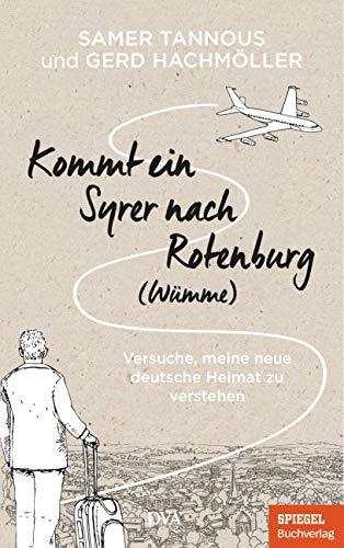 Kommt ein Syrer nach Rotenburg (Wümme): Versuche, meine neue deutsche Heimat zu verstehen